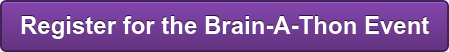 Register for the Brain-A-Thon Event